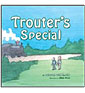 Trouter's Special